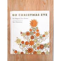 MARGARET WISE BROWN   BENI MONTRESOR   ON CHRISTAMS EVE