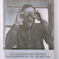 SAN FRANCISCO RENAISSANCE PHOTOGRAPHS OF 50's AND 60's        MERRIL GREENE
