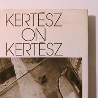 ANDRE KERTESZ     KERTESZ ON KERTESZ