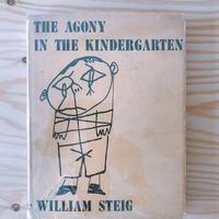 WILLIAM  STEIG            THE AGONY IN THE KINDERGARTEN