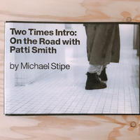 Michael Stipe  Two Times Intro:On the Road with Patti Smith