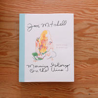 Joni Mitchell    Morning Glory on the Vine: Early Songs and Drawings