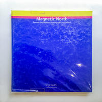 Magnetic  North  Current Installation Photography in Finland / Elina Brotherus, Marjaana Kella ほか