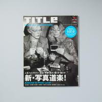 TITLE  特集:新・写真道楽! / 荒木経惟、大橋仁、小林紀晴、鈴木理策、細江英公、他