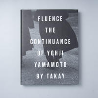 [新刊] Fluence: The Continuance of Yohji Yamamoto / TAKAY