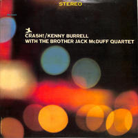 ケニー・バレル  Kenny Burrell With The Brother Jack McDuff Quartet / Crash!