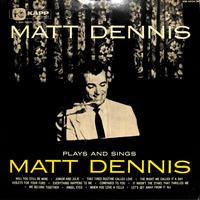 マット・デニス・トリオ MattDennis / プレイズ・アンド・シングス