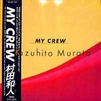 村田和人 / MY CREW