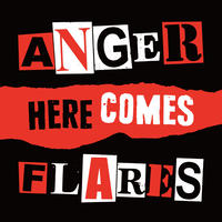 ANGER FLARES / HERE COMES ANGER FLARES (7''EP)