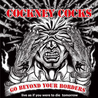 COCKNEY COCKS / GO BEYOND YOUR BORDER