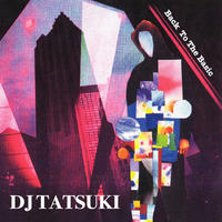 DJ TATSUKI / Back To The Basic (mix cd)
