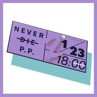 【1/23(sat)-18:00】NEVER DIE P.P. 2