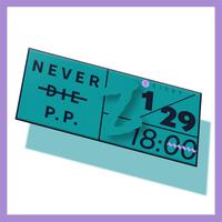 【1/29(fri)-18:00】NEVER DIE P.P. 2