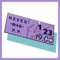 【1/23(sat)-19:00】NEVER DIE P.P. 2