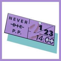 【1/23(sat)-14:00】NEVER DIE P.P. 2