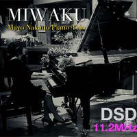 """4. """"Miwaku """"   MIWAKU/Mayo Nakano Piano Trio DSD 11.2MHz"""
