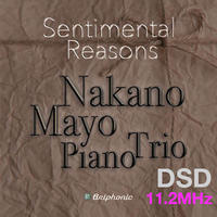 "M4""Moonlight In My Memory Part2"" Sentimental Reasons/Mayo Nakano Piano Trio DSD 11.2MHz"