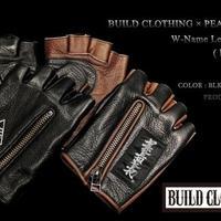 BUILD CLOTHING × PEACE MAKER W-Name Leather Gloves (Half Finger)
