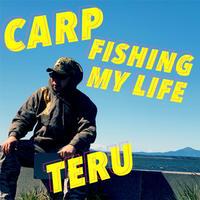 TERU「CARP FISHING MY LIFE」