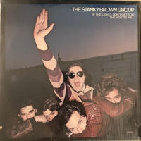 STANKY BROWN GROUP  /  IF THE LIGHTS DON'T GET YOU THE HELOTS WILL  (LP)