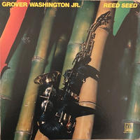 Grover Washington Jr. / Reed Seed  (LP)