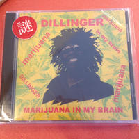 DILLINGER 『MARINUANA IN MY BRAIN』