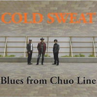Blues from Chuo Line - COLD SWEAT
