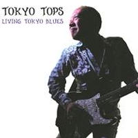 LIVING TOKYO BLUES - TOKYO TOPS