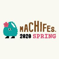 MACHIFES. 2020 SPRING 早割TICKET【特典付き】送料無料