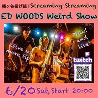 6/20(sat)【EDWOODS Weird Show】投げ銭1500