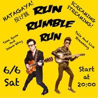 6/6(土)【RUN RUMBLE RUN】投げ銭2000