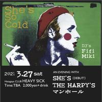 【入場TICKET】2021/3/27(SAT)She's So Cold