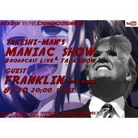 8/30(sat)【Takeshi-man's MANIAC SHOW guestHi-NOMANDY】投げ銭1500