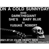 【入場TICKET】2021/7/31(土)ON THE COLD SUNNYDAY