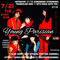 7/21(tue)【ツネグラムサムの With Rock With You 番外編 YOUNG PARISIAN】投げ銭1500
