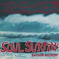 THE RHYTHM ROCKERS/SOUL SURFIN' by 新井裕尚氏(クリンク・レコード) 缶バッチ付き