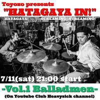 7/11(sun)【Toyozo present HATAGAYA INN Vol.1 Guest: Balladmen】投げ銭1000