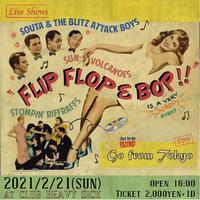 【入場TICKET】2021/2/21(SUN)FLIP FLOP & BOP