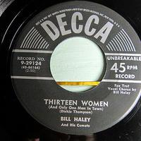 BILL HALEY And His Comets●THIRTEEN WOMEN/ROCK AROUND THE CLOCK DECCA 9-29124●201213t1-rcd-7-rk