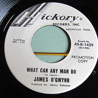 JAMES O'GWYNN●WHAT CAN ANY MAN DO/I WON'T LIVE HERE ANYMORE Hickory 45-K-1429●210116t1-rcd-7-cf米盤45