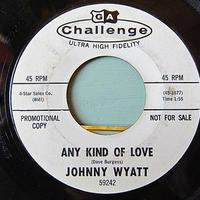 JOHNNY WYATT●ANY KIND OF LOVE/HANG UP THE PHONE Challenge 59242●201201t1-rcd-7-fnレコード7インチプロモUS盤米盤64年