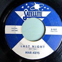 MAR-KEYS●LAST NIGHT/NIGHT BEFORE SATELLITE S-107●201212t1-rcd-7-fnレコード7インチ米盤US盤61年ファンクソウル60's