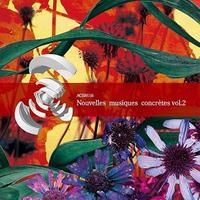 Nouvelles musiques concretes vol 2 (CD) 2枚組