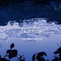 blue flow (CD) /sachiko nagata × chiharu mk