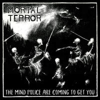 "Mortal Terror ""The Mind Police Are Coming To Get You"" CD"