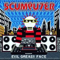 Scumputer - Evil Greasy Face CD