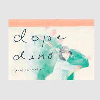 dope dino -ヤバイ恐竜-/吉田和夏