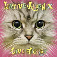 【CD】LIVE TICKET / NATIVE ALIEN X