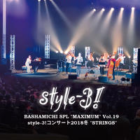 "BASHAMICHI SPL ""MAXIMUM"" Vol.19 style-3!コンサート2018冬 ""STRINGS"""