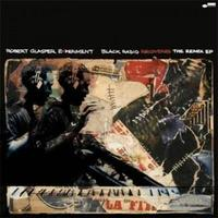 "(12"") Robert Glasper Experiment ‎/ Black Radio Recovered: The Remix EP <HIPHOP/RAP>"